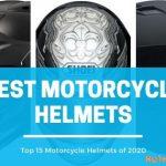 Best Motorcycle Helmets - Top 15 Helmets Reviewed