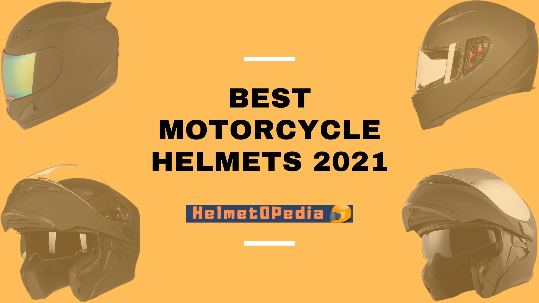 top 10 Best Motorcycle Helmets 2021