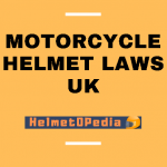 Motorcycle Helmet Laws UK 2021 | Standards, Policies and Guide