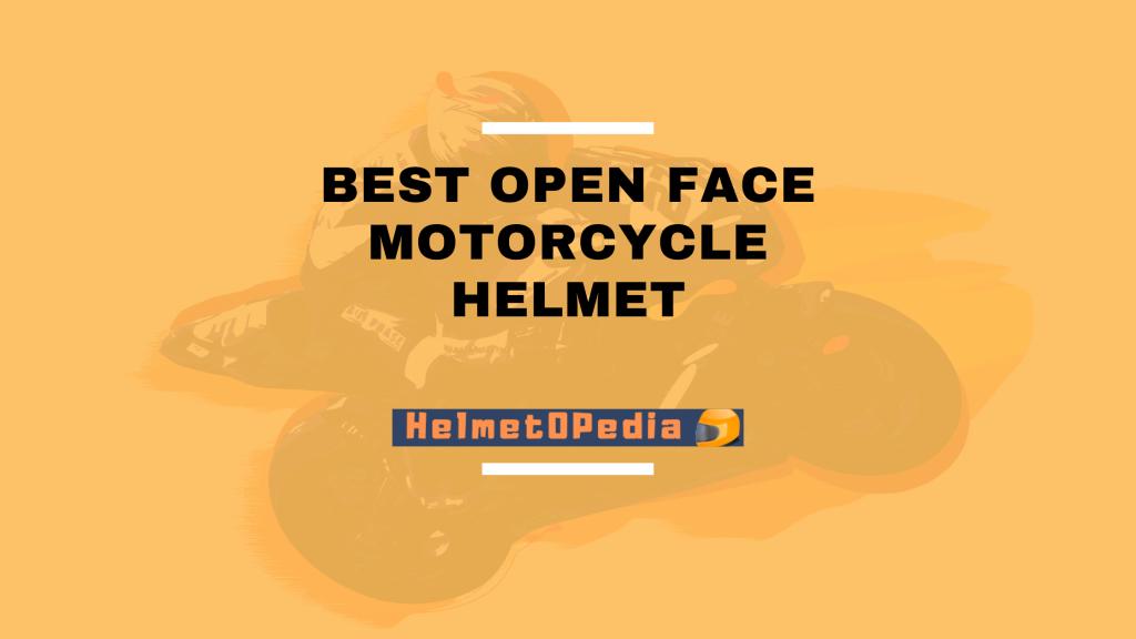 Best Open Face Motorcycle Helmet