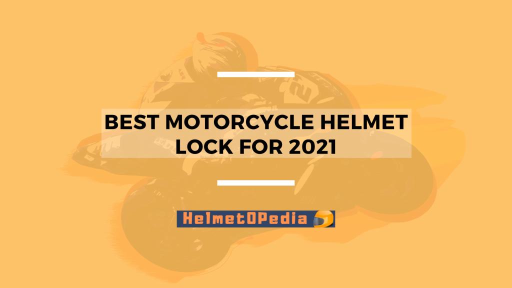 Best motorcycle helmet lock for 2021