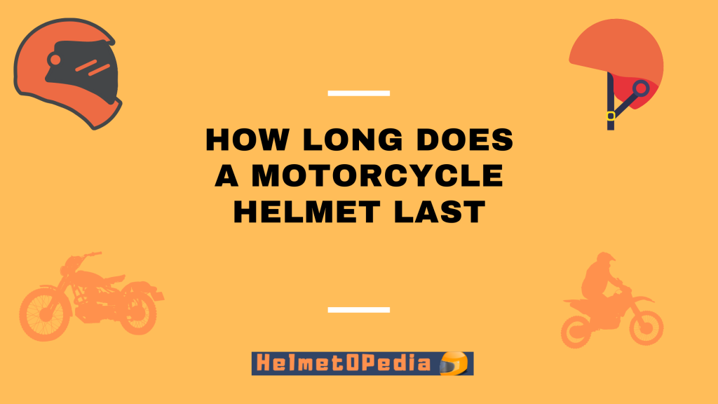 How Long Does A Motorcycle Helmet Last