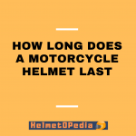How Long Does A Motorcycle Helmet Last – Helmet Repairing Guide 2021