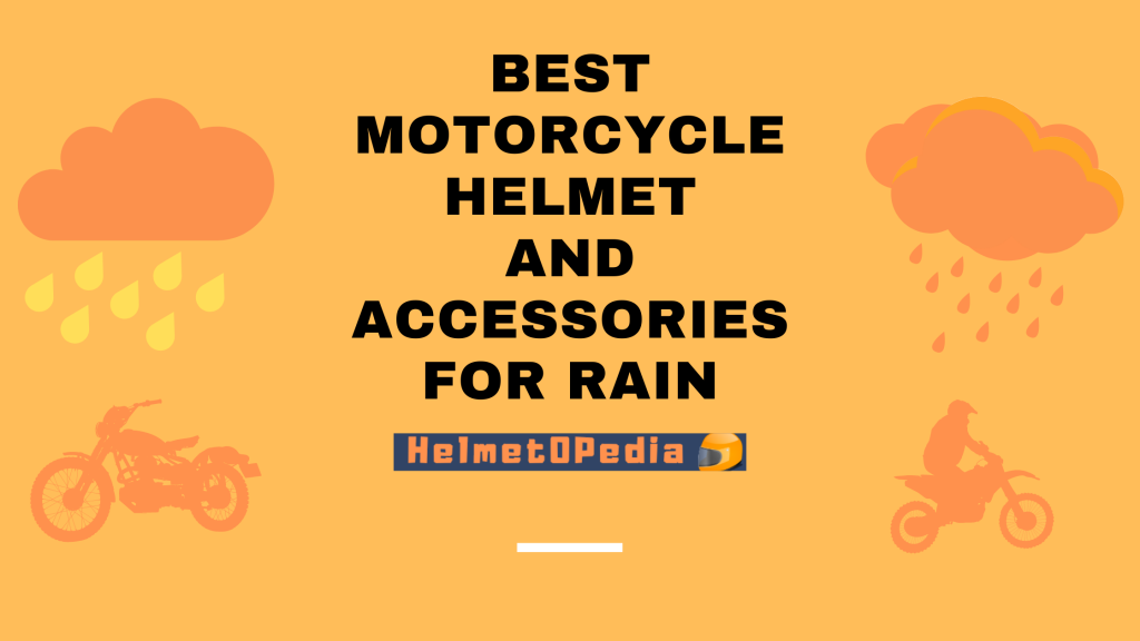 Best Motorcycle Helmet and Accessories for rain