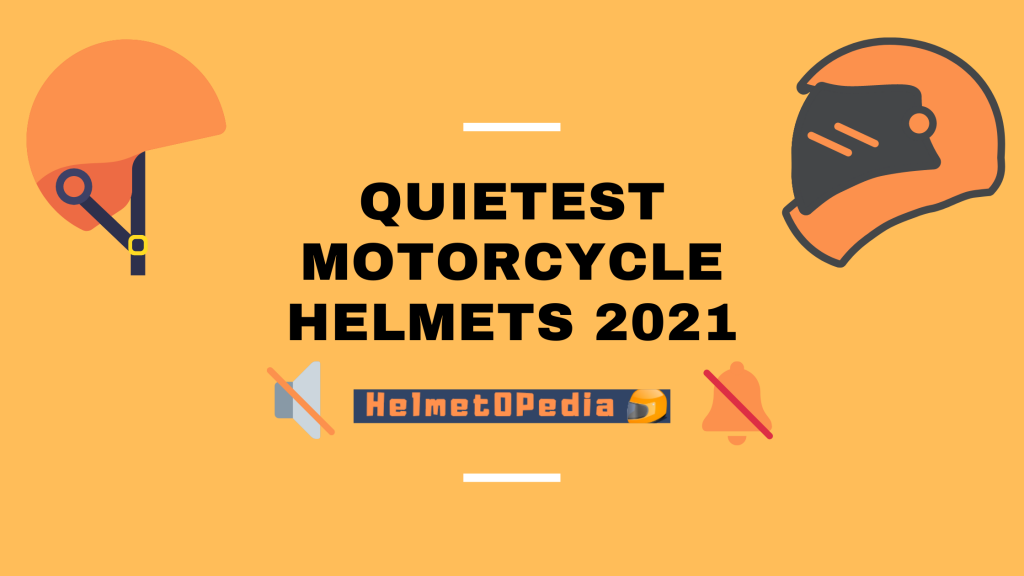 Quietest motorcycle helmet 2021