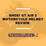 Shoei GT Air 2 Motorcycle Helmet Review 2021